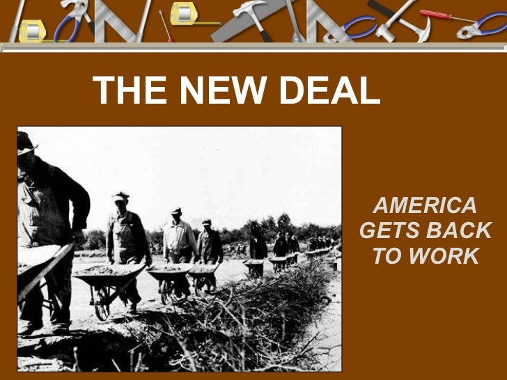 THE NEW DEAL AMERICA GETS BACK TO WORK