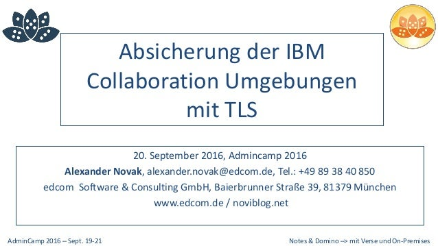 Notes & Domino –> mit Verse und On-PremisesAdminCamp 2016 – Sept. 19-21 Absicherung der IBM Collaboration Umgebungen mit T...
