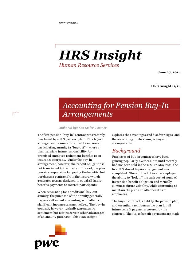 www.pwc.com  HRS Insight  Human Resource Services  June 27, 2011  HRS Insight 11/11  Accounting for Pension Buy  Arrangeme...