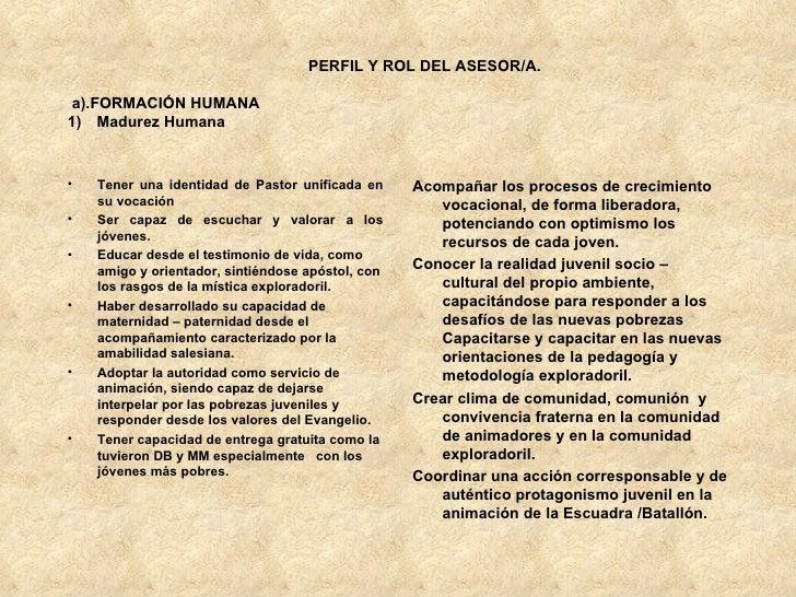 PERFIL Y ROL DEL ASESOR/A.  a).FORMACIÓN HUMANA 1)   Madurez Humana  <ul><li>Tener una identidad de Pastor unificada...