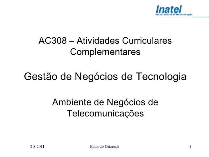 AC308 – Atividades Curriculares           ComplementaresGestão de Negócios de Tecnologia            Ambiente de Negócios d...