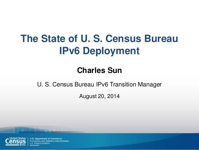 the state of u s census bureau ipv6 deployment a. Black Bedroom Furniture Sets. Home Design Ideas