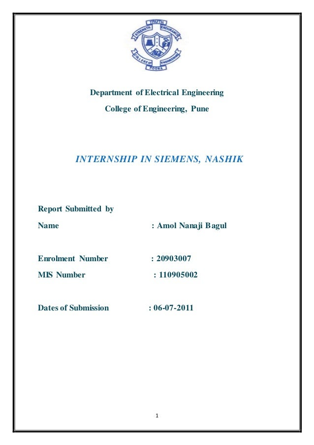 1 Department of Electrical Engineering College of Engineering, Pune INTERNSHIP IN SIEMENS, NASHIK Report Submitted by Name...