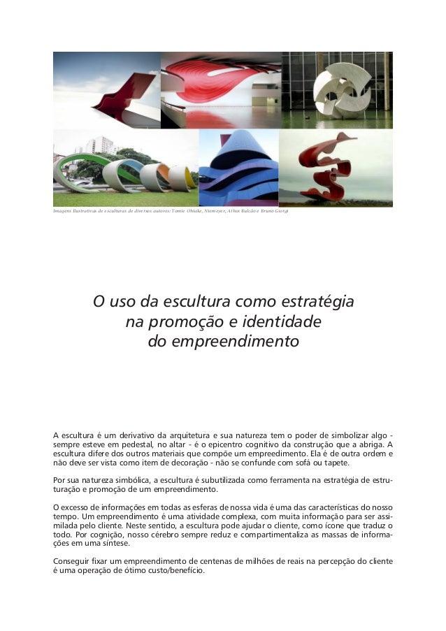 O uso da escultura como estratégia na promoção e identidade do empreendimento Imagens Ilustrativas de esculturas de divers...