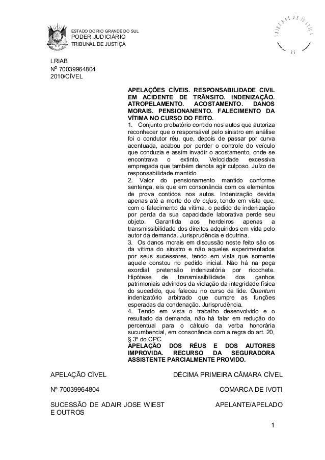 ESTADO DO RIO GRANDE DO SUL PODER JUDICIÁRIO TRIBUNAL DE JUSTIÇA TRIBU N A L D E J U STIÇA R S LRIAB Nº 70039964804 2010/C...