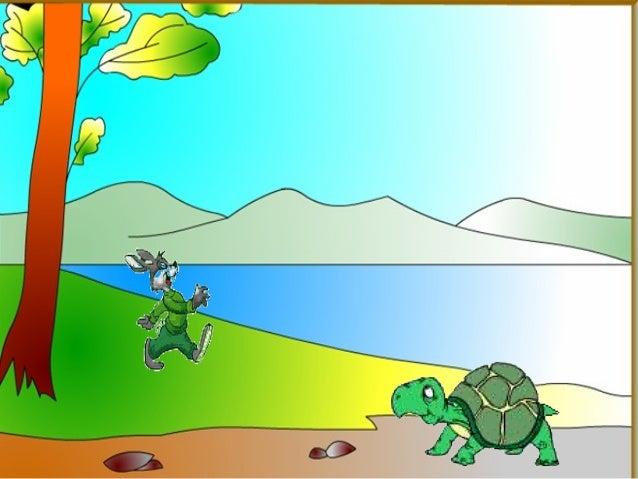 La Liebre y la Tortuga  Cierto día, una liebre se burlaba de la lentitud al caminar de una tortuga.
