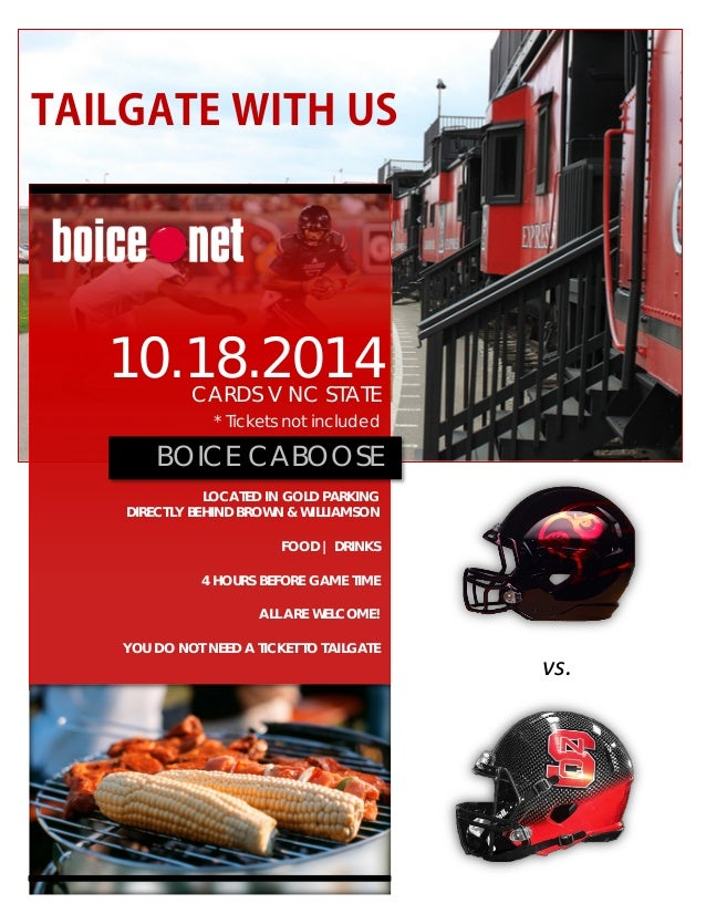 TAILGATE WITH US vs. 10.18.2014CARDS V NC STATE * Tickets not included BOICE CABOOSE LOCATED IN GOLD PARKING DIRECTLY BEHI...