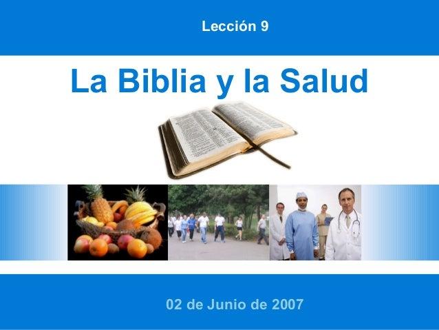 La Biblia y la Salud 02 de Junio de 2007 Lección 9