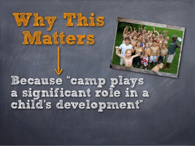 """Why ThisMattersBecause """"camp playsa significant role in achild's development"""""""