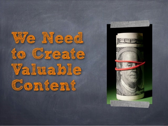 We Need to Create Valuable Content