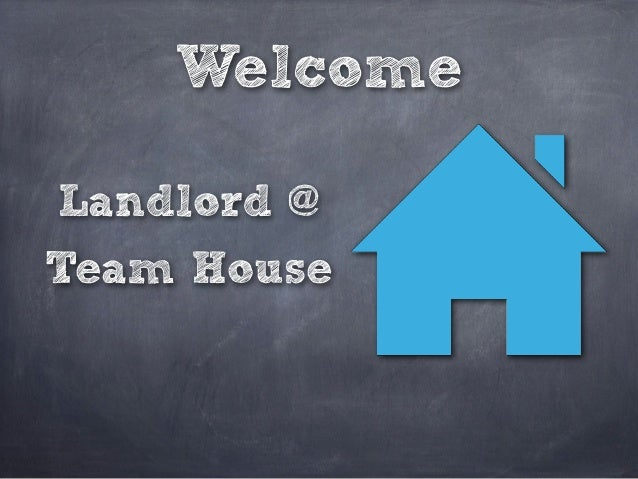 Welcome Landlord @ Team House