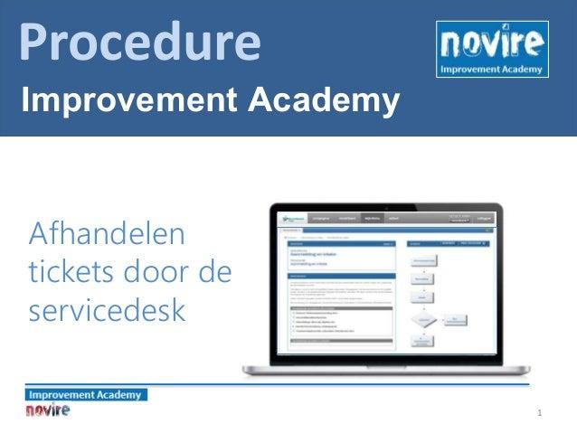 1 Afhandelen tickets door de servicedesk Procedure Improvement Academy