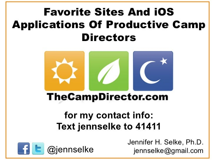 Favorite Sites And iOSApplications Of Productive Camp            Directors         for my contact info:       Text jennsel...