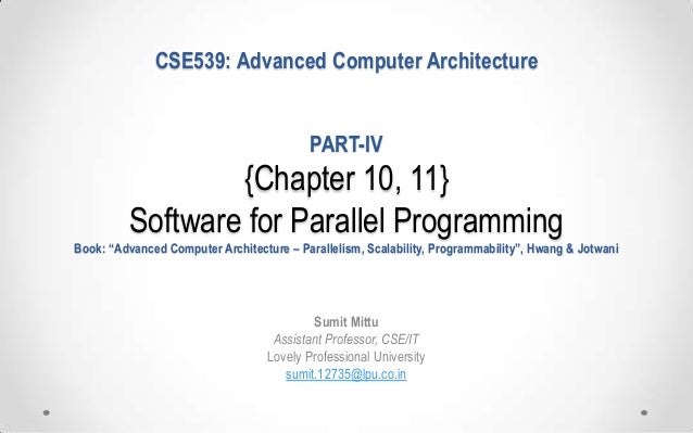"""CSE539: Advanced Computer Architecture PART-IV  {Chapter 10, 11} Software for Parallel Programming Book: """"Advanced Compute..."""