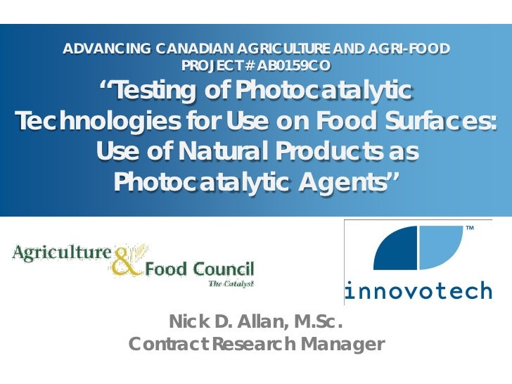 ADVANCING CANADIAN AGRICULTURE AND AGRI-FOOD                PROJECT # AB0159CO       ''Testing of Photocatalytic Technolog...