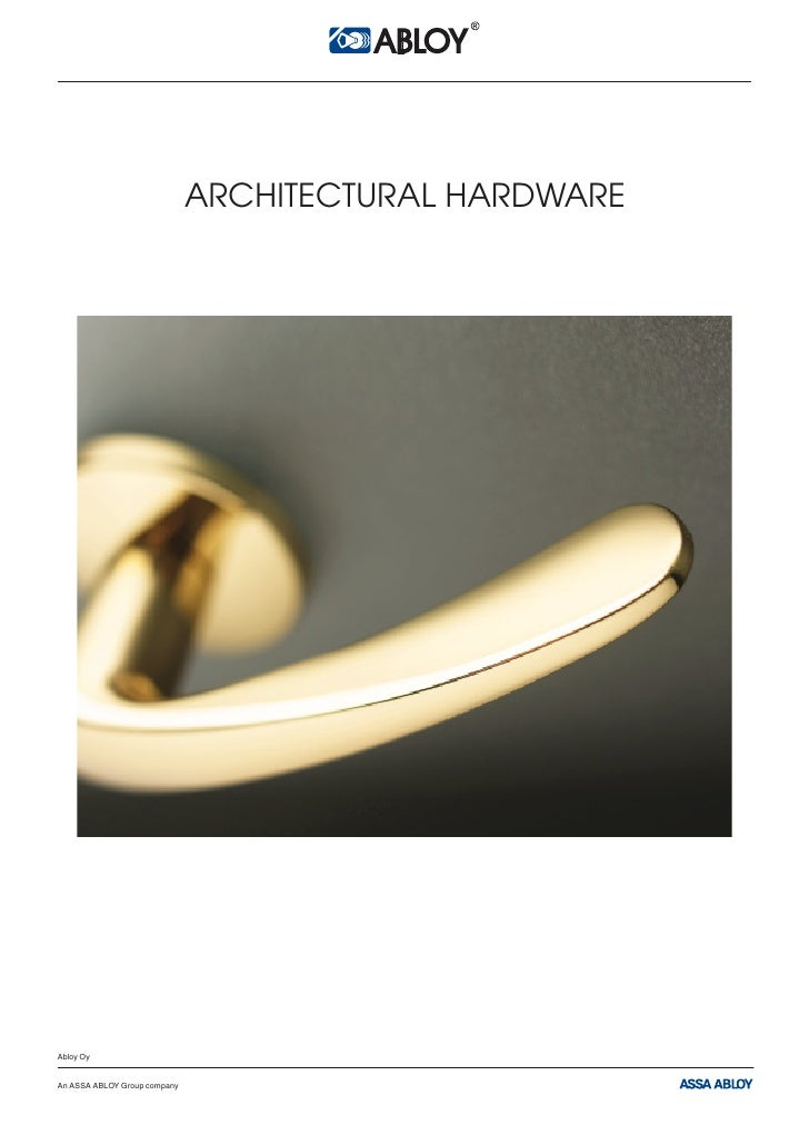 ARCHITECTURAL HARDWARE     Abloy Oy   An ASSA ABLOY Group company