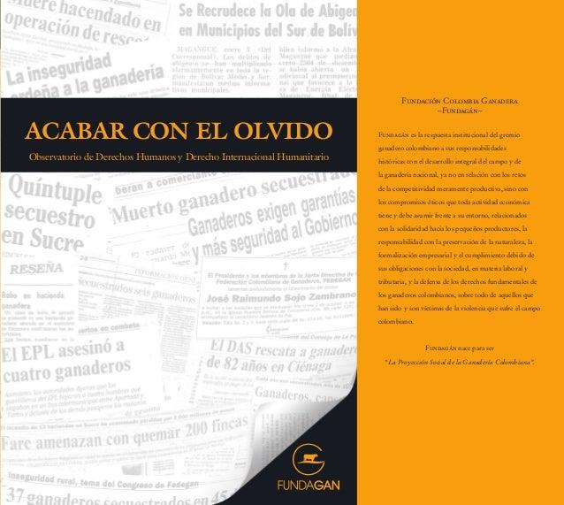 ACABARCONELOLVIDO ACABAR CON EL OLVIDO Observatorio de Derechos Humanos y Derecho Internacional Humanitario Fundación Colo...