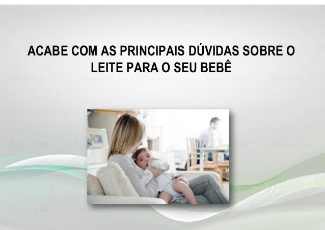 ACABE COM AS PRINCIPAIS DÚVIDAS SOBRE O LEITE PARA O SEU BEBÊ