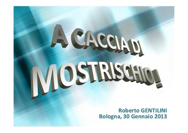 RobertoGENTILINIBologna,30Gennaio2013