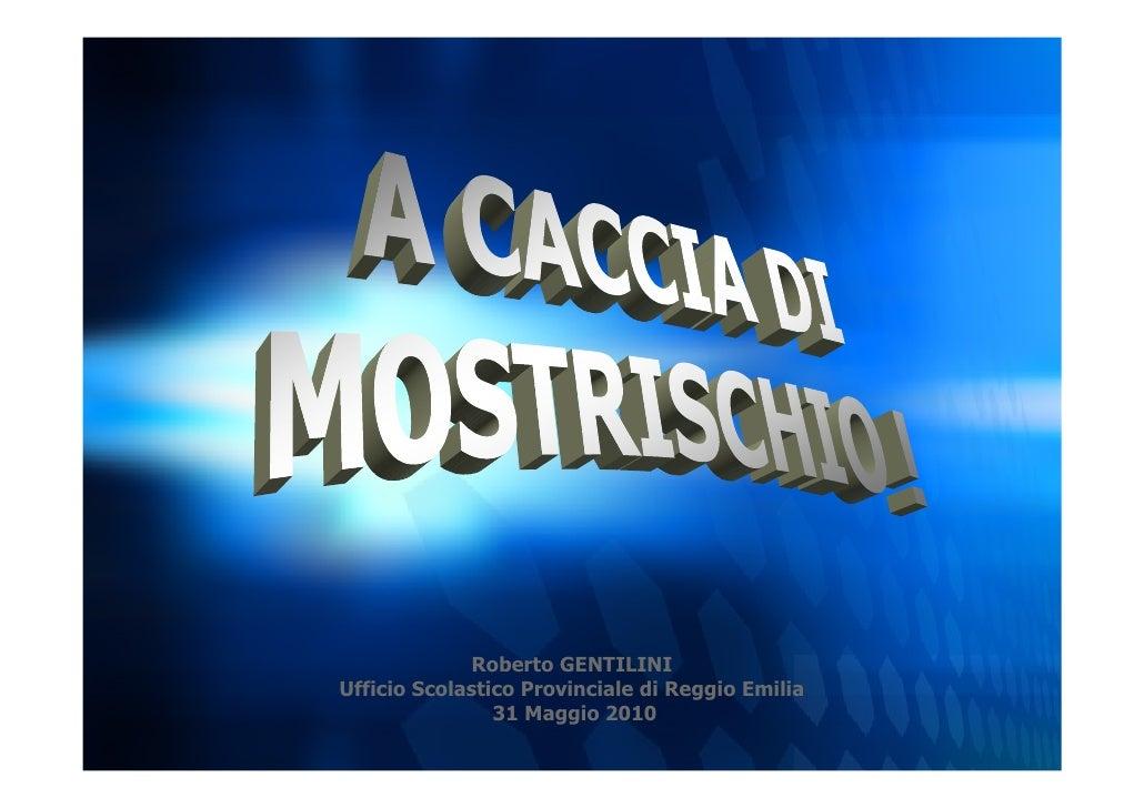 Roberto GENTILINI Ufficio Scolastico Provinciale di Reggio Emilia                 31 Maggio 2010