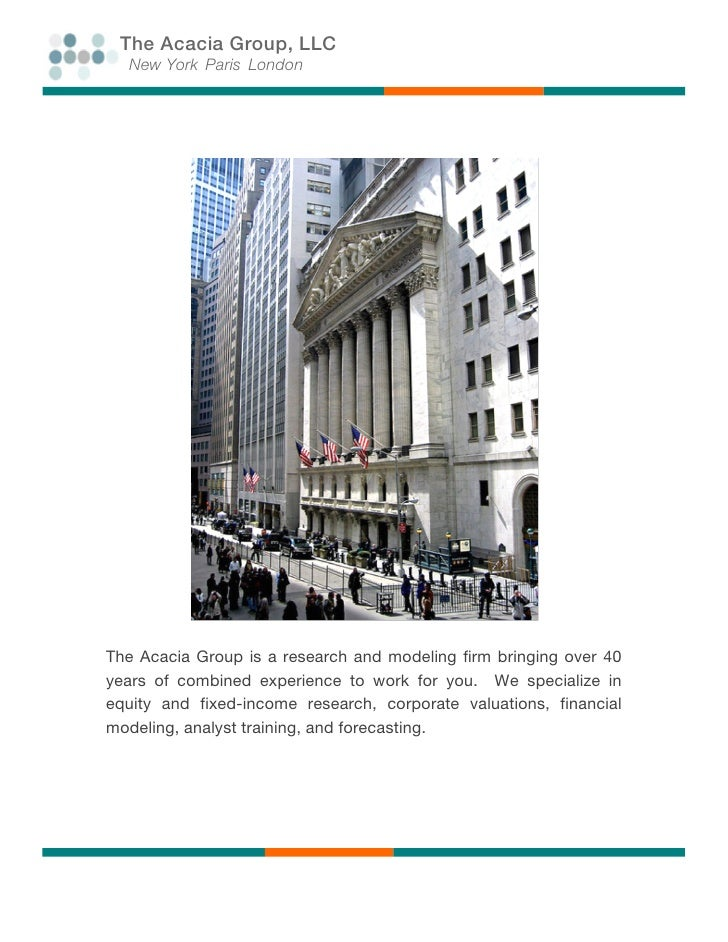 The Acacia Group, LLC         New York Paris London         The Acacia Group is a research and modeling firm bringing ov...