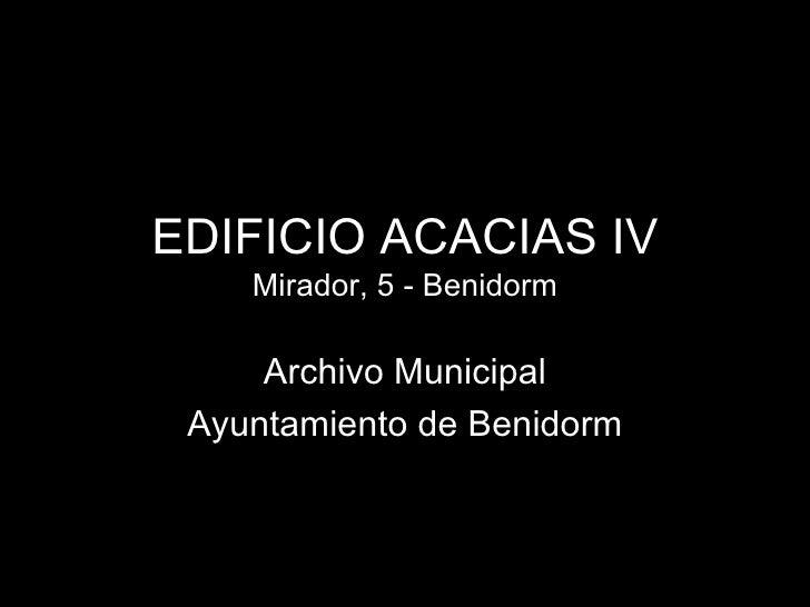 EDIFICIO ACACIAS IV    Mirador, 5 - Benidorm     Archivo Municipal Ayuntamiento de Benidorm