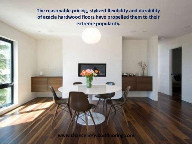 8 the reasonable pricing stylized flexibility and durability of acacia hardwood floors