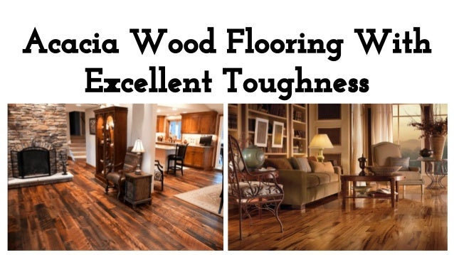 acacia wood flooring toughness price hardness hardwood floor rating