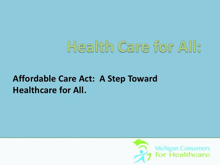 Affordable Care Act: A Step TowardHealthcare for All.
