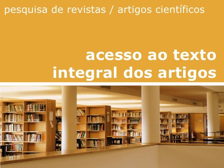 pesquisa de revistas / artigos científicos acesso ao texto  integral dos artigos