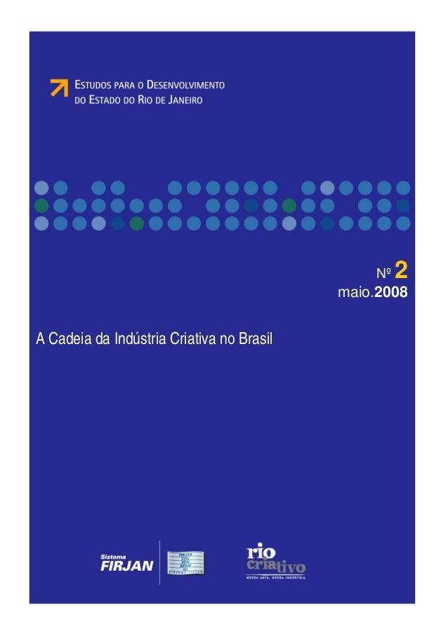 A Cadeia da Indústria Criativa no Brasil  Nº 2  maio.2008