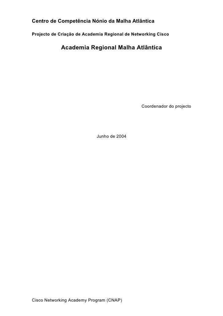 Centro de Competência Nónio da Malha Atlântica  Projecto de Criação de Academia Regional de Networking Cisco              ...