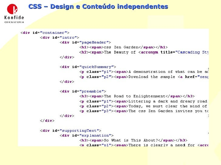 CSS – Design e Conteúdo independentes O MESMO HTML para os dois layouts