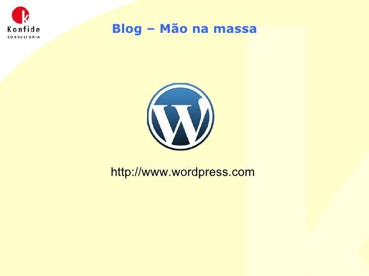 Blog – Mão na massa http://www.wordpress.com