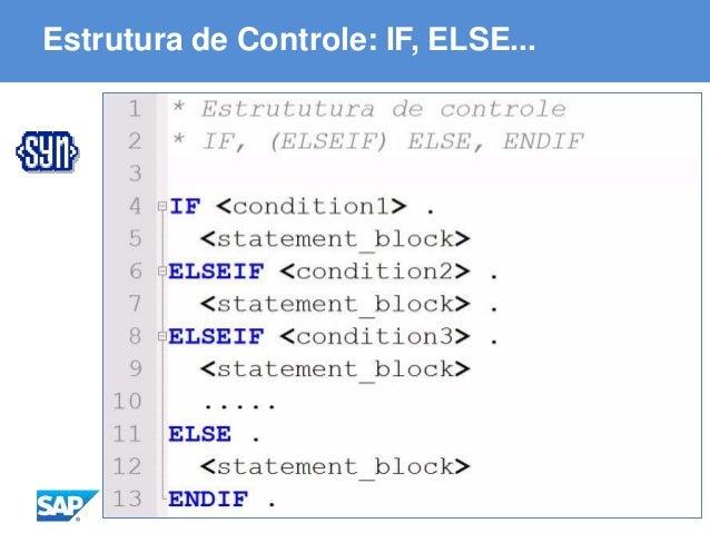 ABAP - Advanced Business Application Programming Estrutura de Controle: IF, ELSE...