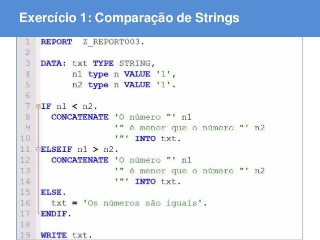 ABAP - Advanced Business Application Programming Exercício 1: Comparação de Strings