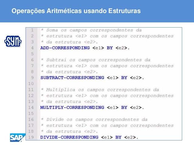 ABAP - Advanced Business Application Programming Operações Aritméticas usando Estruturas