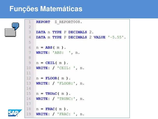 ABAP - Advanced Business Application Programming Funções Matemáticas