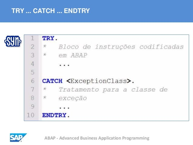 ABAP - Advanced Business Application Programming TRY ... CATCH ... ENDTRY