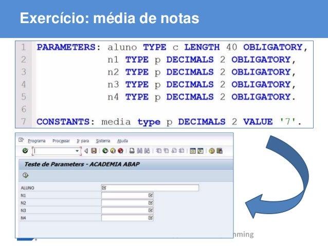 ABAP - Advanced Business Application Programming Exercício: média de notas