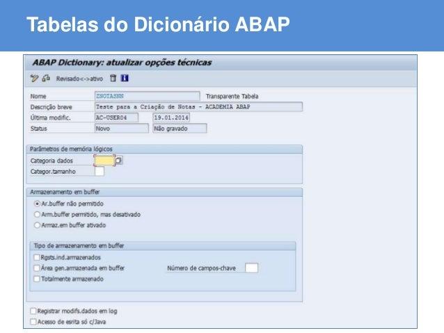 ABAP - Advanced Business Application Programming Tabelas do Dicionário ABAP