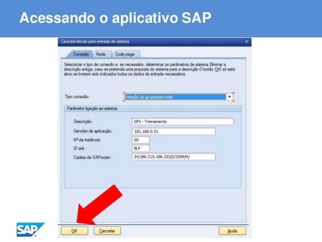 ABAP - Advanced Business Application Programming Acessando o aplicativo SAP