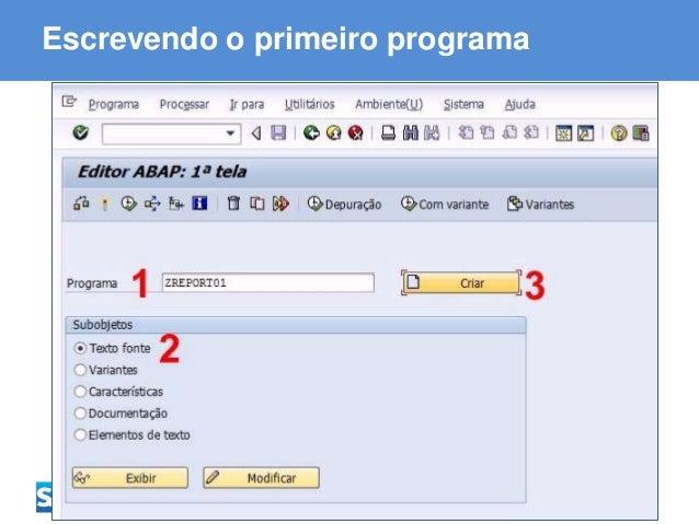 ABAP - Advanced Business Application Programming Escrevendo o primeiro programa