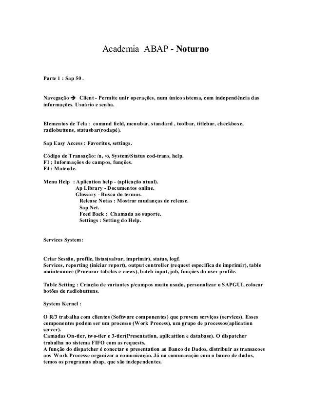 Academia ABAP - Noturno Parte 1 : Sap 50 . Navegação  Client - Permite unir operações, num único sistema, com independênc...