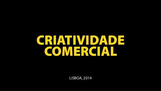 CRIATIVIDADE COMERCIAL LISBOA, 2014