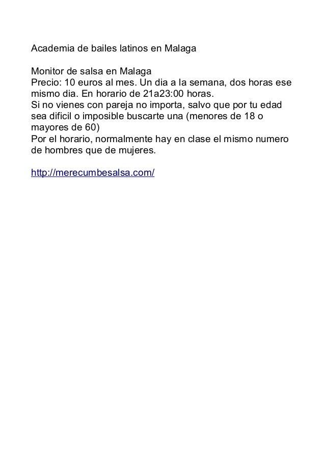 Academia de bailes latinos en Malaga Monitor de salsa en Malaga Precio: 10 euros al mes. Un dia a la semana, dos horas ese...
