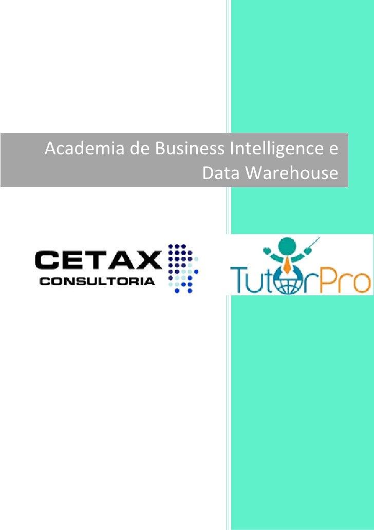Academia de Business Intelligence e                 Data Warehouse