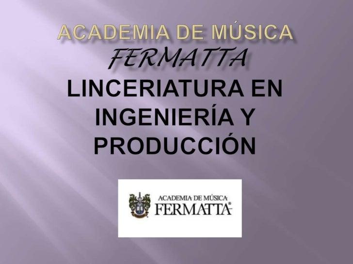 Academia de música fermattalinceriatura en ingeniería y producción<br />