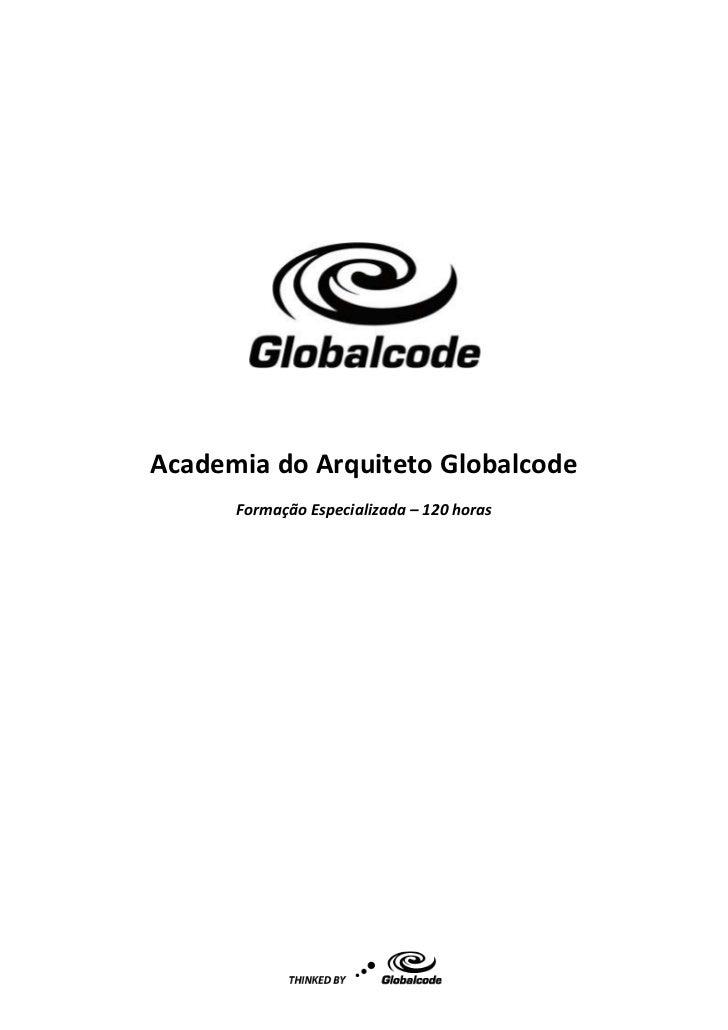 Academia do Arquiteto Globalcode      Formação Especializada – 120 horas