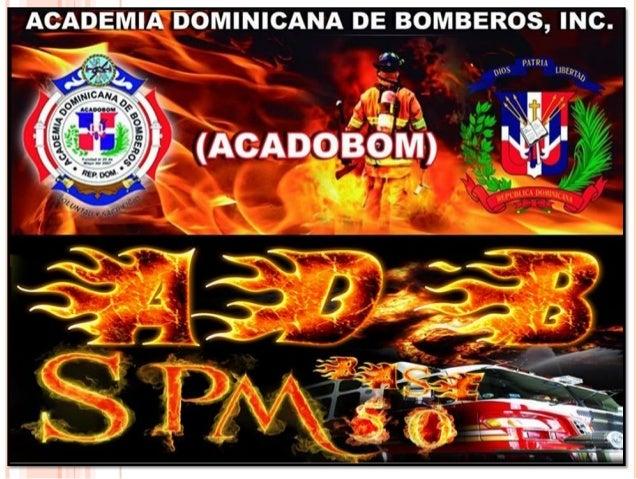 ACADEMIA DOMINICANA DE BOMBERO ACADOBOM BASE 50 SAN PEDRO DE MACORIS MARTES 14 DE JULIO AÑO 2015